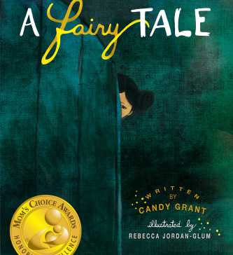 cover image of children's book A Fairy Tale by Candy Grant illustrated by artist Rebecca Jordan-Glum