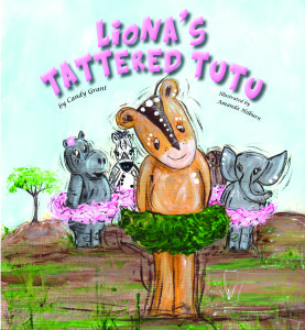 "cover image of candy grant's children's book, ""Liona's Tattered Tutu"""