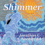 cover image of children's book Shimmer by Jonathan Nordstrom