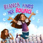 2018 book cover image for Bianca Finds Her Bounce by Shreya Hessler, Psy.D. illustrated by Fanny Liem